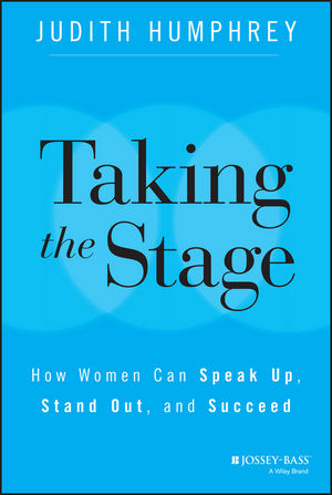 Taking the Stage: How Women Can Speak Up, Stand Out, and Succeed speak up учебник