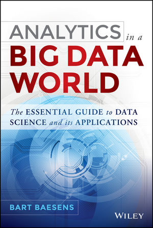 Analytics in a Big Data World: The Essential Guide to Data Science and its Applications оливковое big world 1lx6