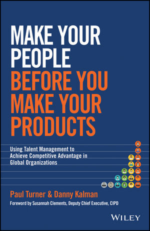 Make Your People Before You Make Your Products: Using Talent Management to Achieve Competitive Advantage in Global Organizations recruiting