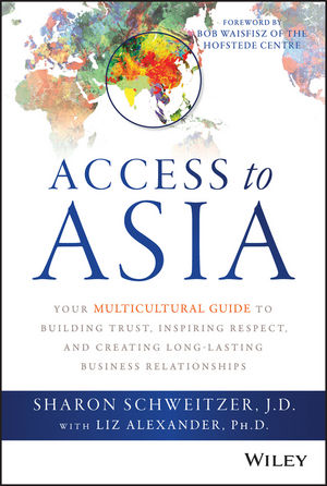 "Access to Asia: Your Multicultural Guide to Building Trust, Inspiring Respect, and Creating Long??""Lasting Business Relationships"