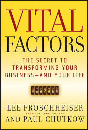 "Vital Factors: The Secret to Transforming Your Business ??"" And Your Life 60 ways to change your life"