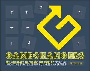Gamechangers: Creating Innovative Strategies for Business and Brands; New Approaches to Strategy, Innovation and Marketing adderley cannonball adderley cannonball things are getting better
