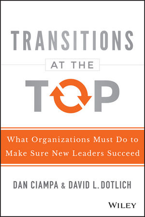 Transitions at the Top: What Organizations Must Do to Make Sure New Leaders Succeed i must succeed