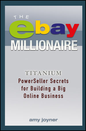 The eBay Millionaire: Titanium PowerSeller Secrets for Building a Big Online Business adam  brownlee building a small business