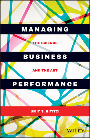 Managing Business Performance: The Science and The Art thomas stanton managing risk and performance a guide for government decision makers