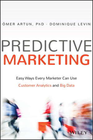 Predictive Marketing: Easy Ways Every Marketer Can Use Customer Analytics and Big Data keith holdaway harness oil and gas big data with analytics optimize exploration and production with data driven models