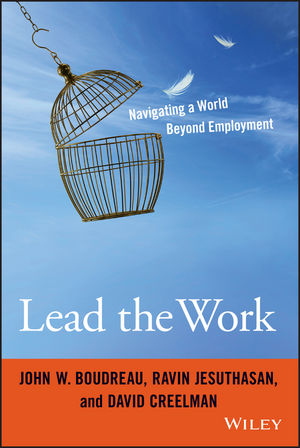 Lead the Work: Navigating a World Beyond Employment what s your corporate iq how the smartest companies learn transform lead