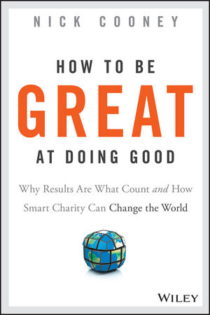 How To Be Great At Doing Good: Why Results Are What Count and How Smart Charity Can Change the World selena rezvani pushback how smart women ask and stand up for what they want