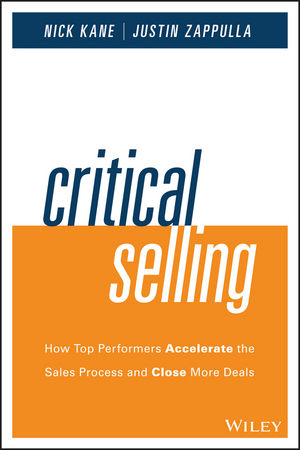 Critical Selling: How Top Performers Accelerate the Sales Process and Close More Deals