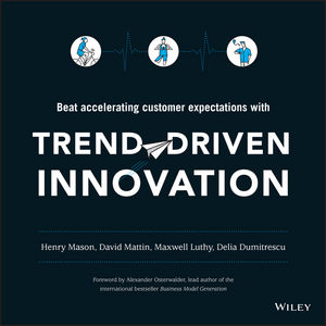 "Trend??""Driven Innovation: Beat Accelerating Customer Expectations driven to distraction"