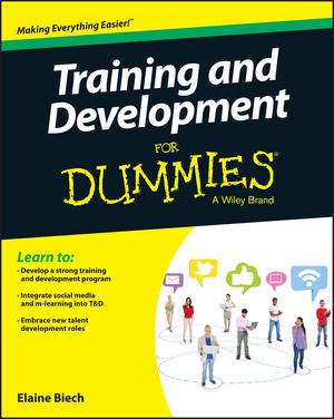 Training and Development For Dummies elaine biech training and development for dummies