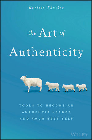 The Art of Authenticity: Tools to Become an Authentic Leader and Your Best Self james m kouzes learning leadership the five fundamentals of becoming an exemplary leader