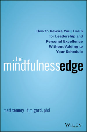 The Mindfulness Edge: How to Rewire Your Brain for Leadership and Personal Excellence Without Adding to Your Schedule mastering leadership an integrated framework for breakthrough performance and extraordinary business results