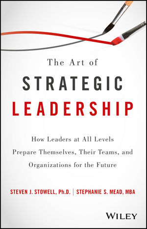 The Art of Strategic Leadership: How to Guide Teams, Create Value, and Apply Techniques to Shape the Future eric lowitt the future of value how sustainability creates value through competitive differentiation