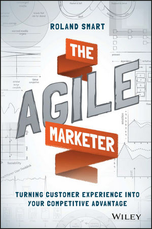 The Agile Marketer: Turning Customer Experience Into Your Competitive Advantage customer experience as a strategic differentiator