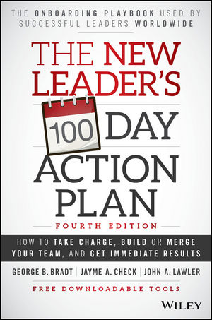 """The New Leader???s 100??""""Day Action Plan: How to Take Charge, Build or Merge Your Team, and Get Immediate Results"""