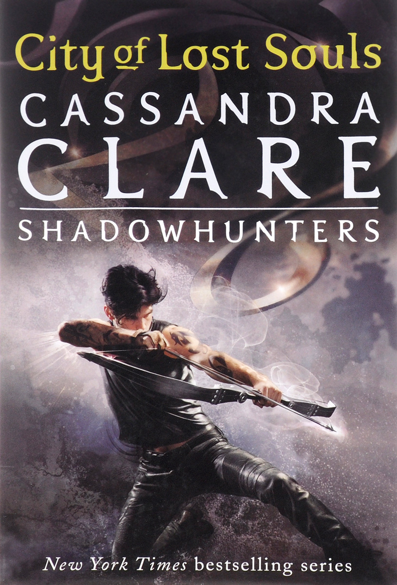 The Mortal Instruments: Book 5: City of Lost Souls the mortal instruments book 6 city of heavenly fire