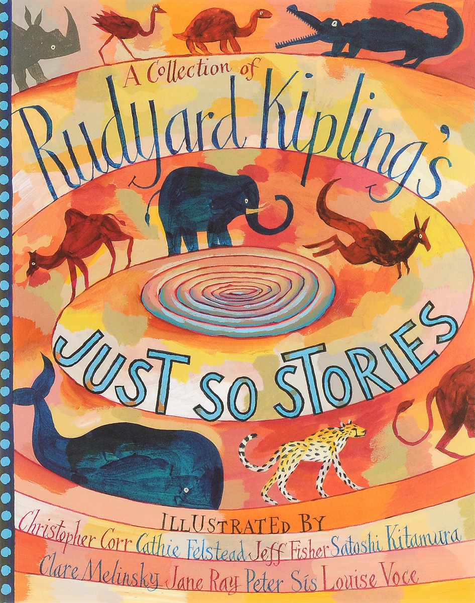 A Collection of Rudyard Kipling's Just So Stories kipling r just so stories