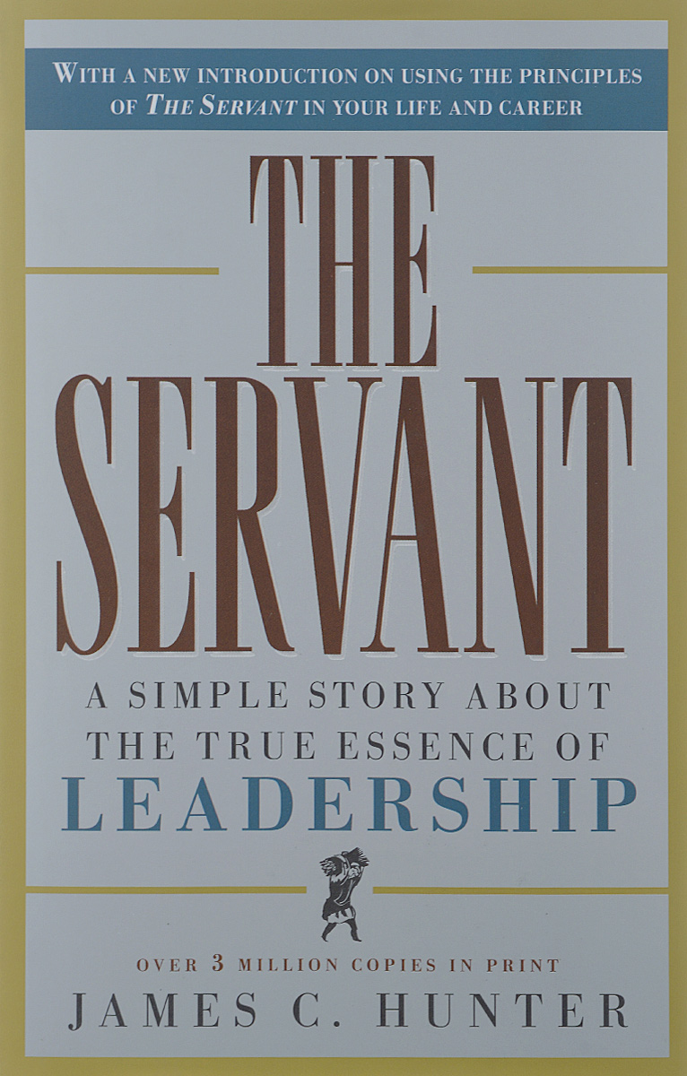 The Servant: A Simple Story About the True Essence of Leadership death of a civil servant