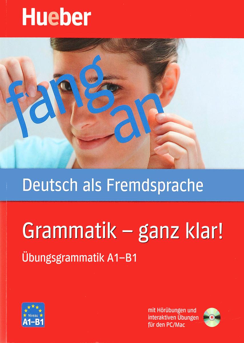 Grammatik - ganz klar! Ubungsgrammatik A 1 – B 1 (+ CD-ROM) grammatik