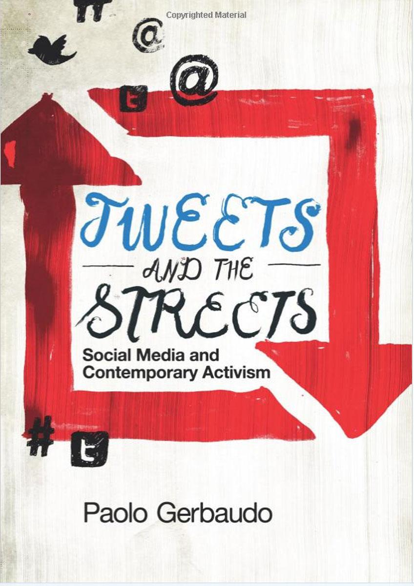 купить Tweets and the Streets: Social Media and Contemporary Activism недорого
