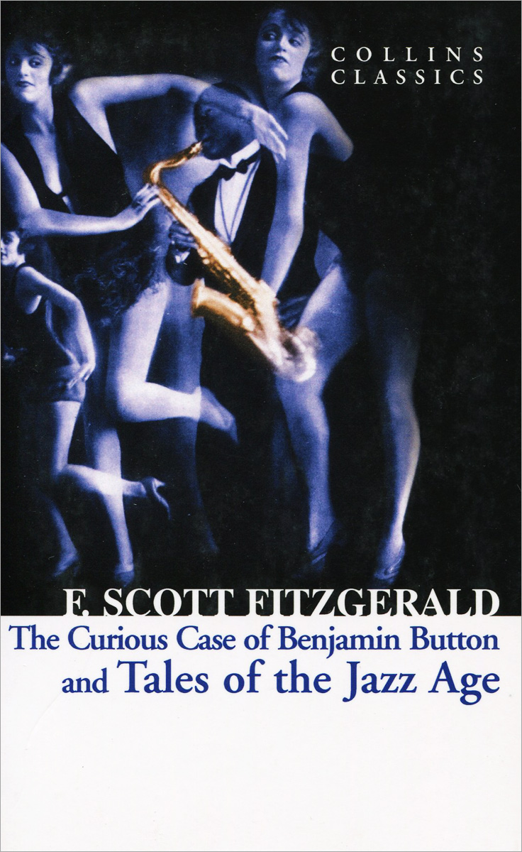 The Curios Case of Benjamin Button and Tales of the Jazz Age fitzgerald s tales of the jazz age