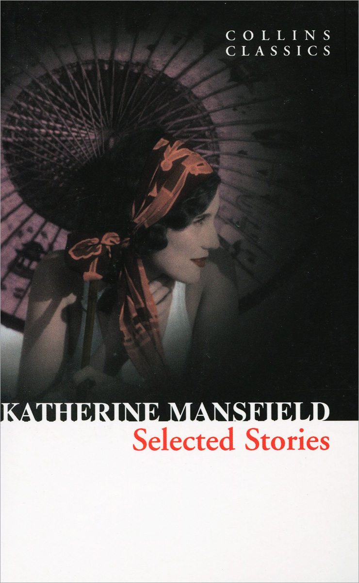 Katherine Mansfield: Selected Stories irina borisova lonely place america novel in stories