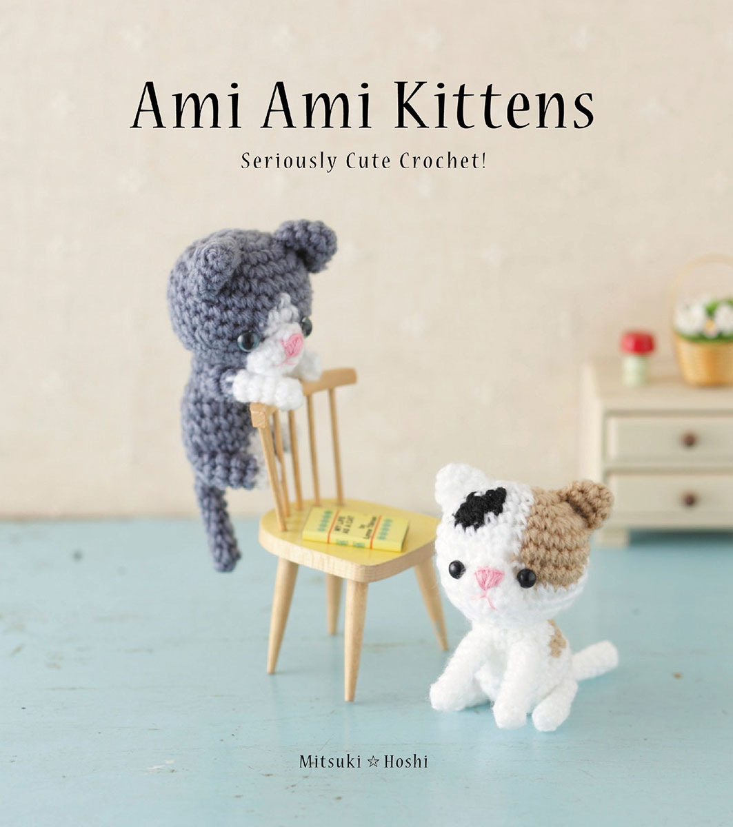 Ami Ami Kittens: Seriously Cute Crochet! irresistible