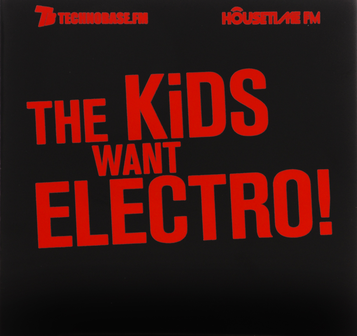 The Kids Want Electro! (2 CD)