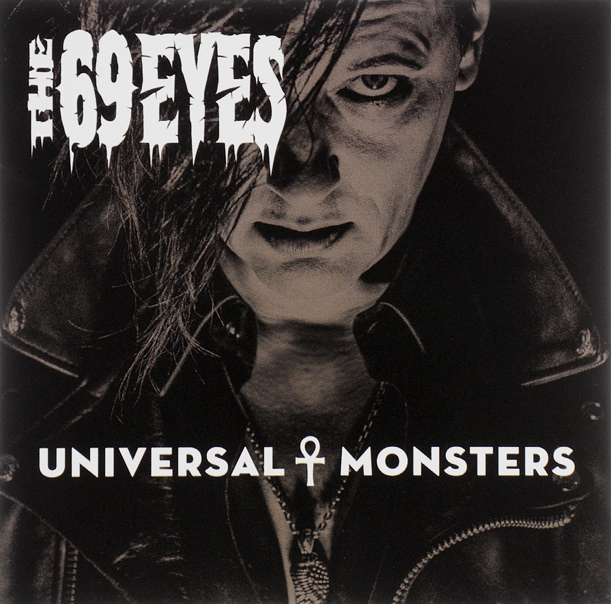 The 69 Eyes The 69 Eyes. Universal Monsters