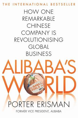 Alibaba's World: How a remarkable Chinese company is changing the face of global business seena sharp competitive intelligence advantage how to minimize risk avoid surprises and grow your business in a changing world