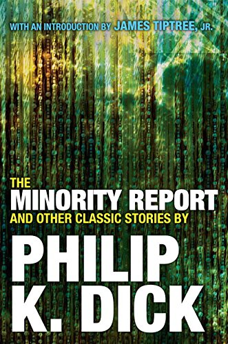 The Minority Report and Other Classic Stories the minority report and other classic stories