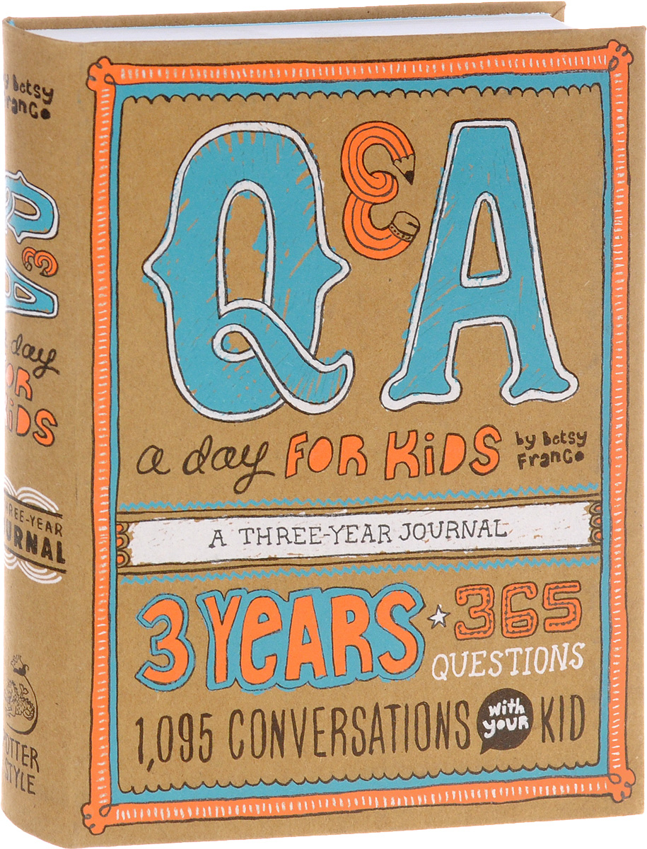 Q and A a Day for Kids: A Three-Year Journal betsy franco q and a a day for kids a three year journal