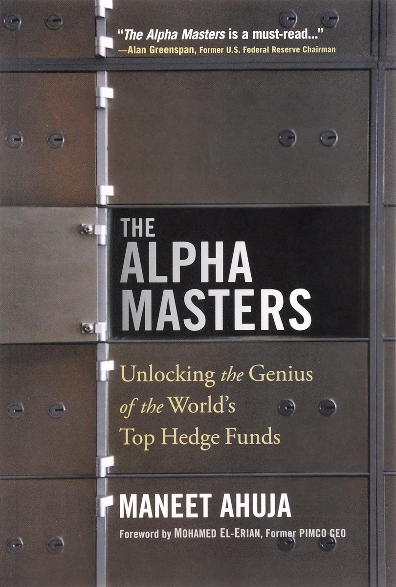 The Alpha Masters: Unlocking the Genius of the World???s Top Hedge Funds sean casterline d investor s passport to hedge fund profits unique investment strategies for today s global capital markets