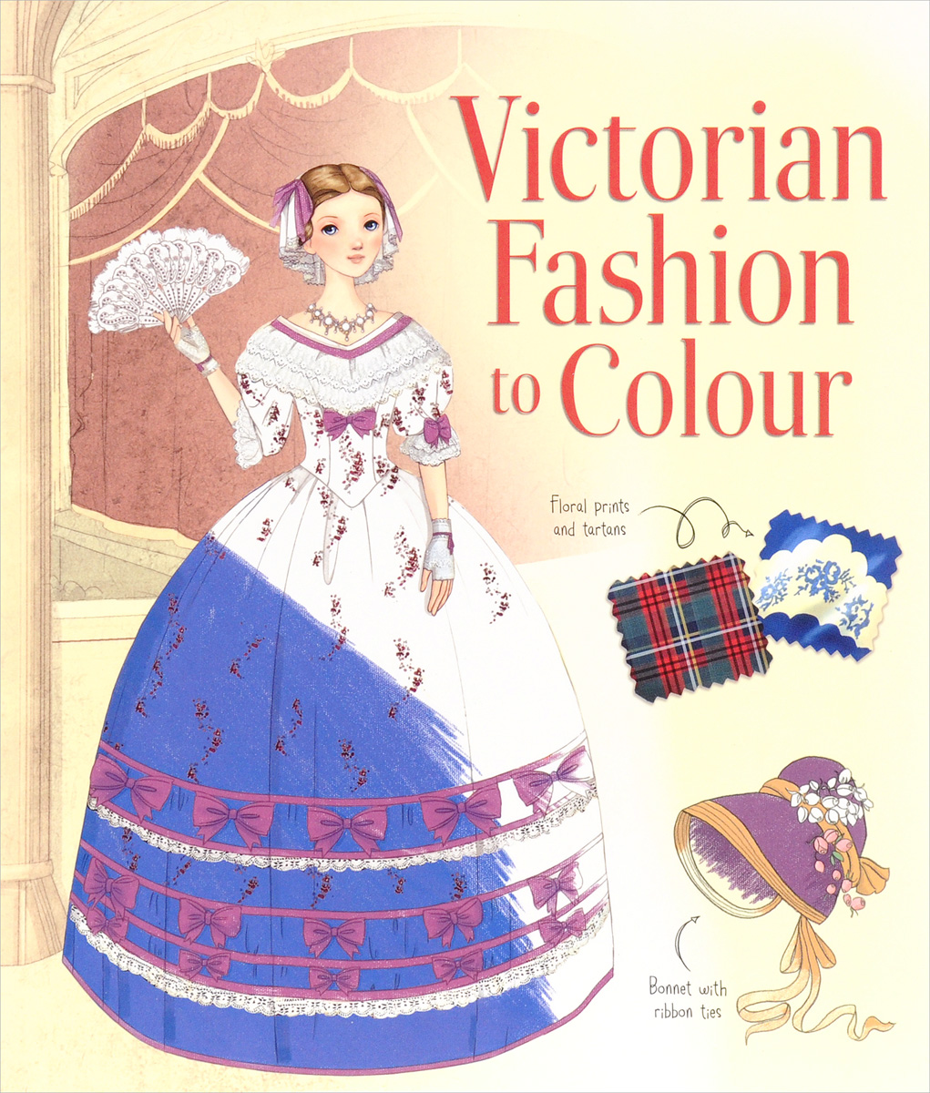 VICTORIAN FASHION TO COLOUR 20 ways to draw a dress and 44 other fabulous fashions and accessories
