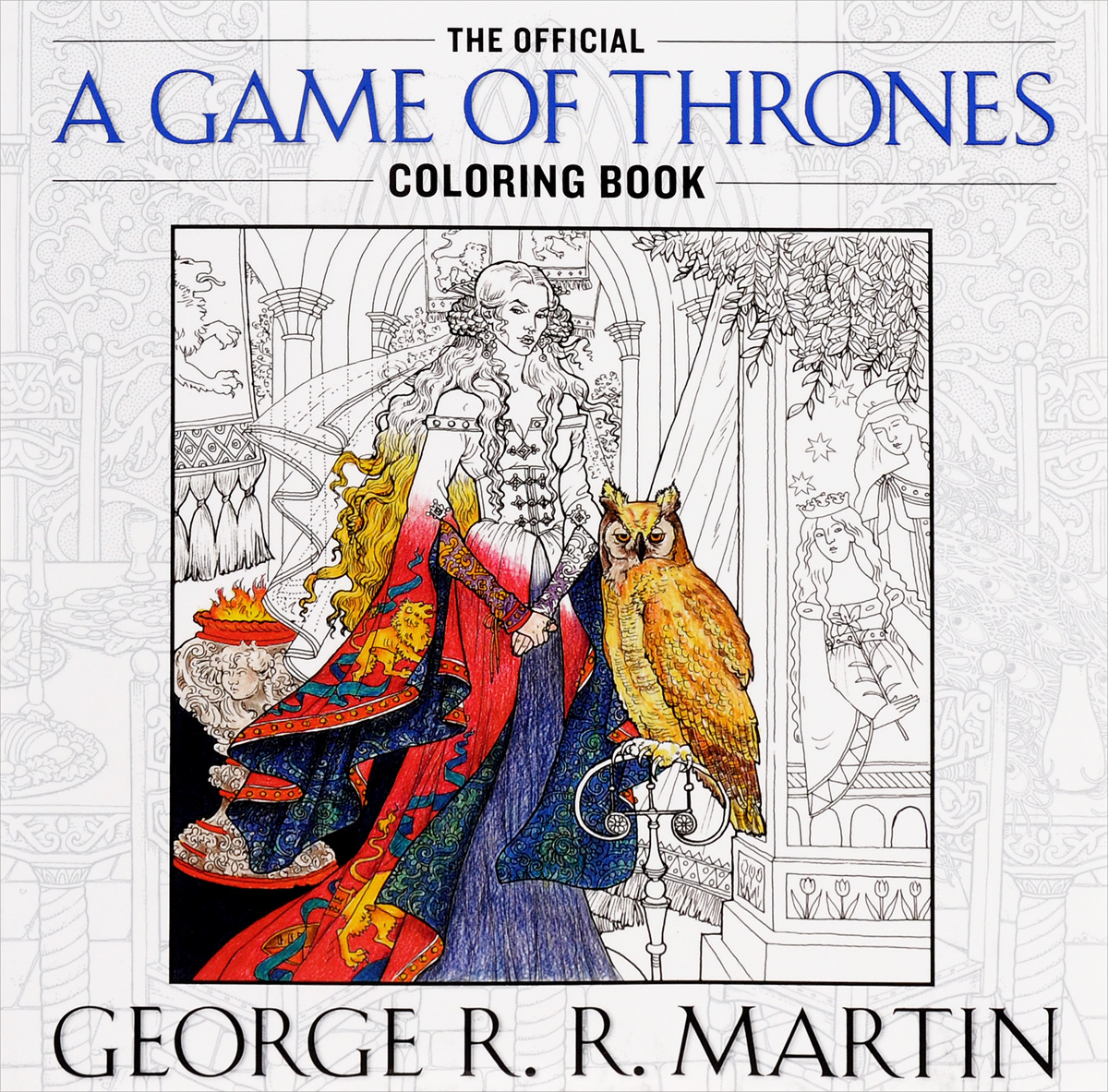 A Game of Thrones: The Official Coloring Book bella italia a coloring book tour of the world capital of romance