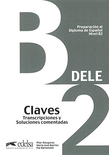 Preparacion Dele: Claves: B2 preparacion al diploma de espanol nivel b2 dele 2 cd