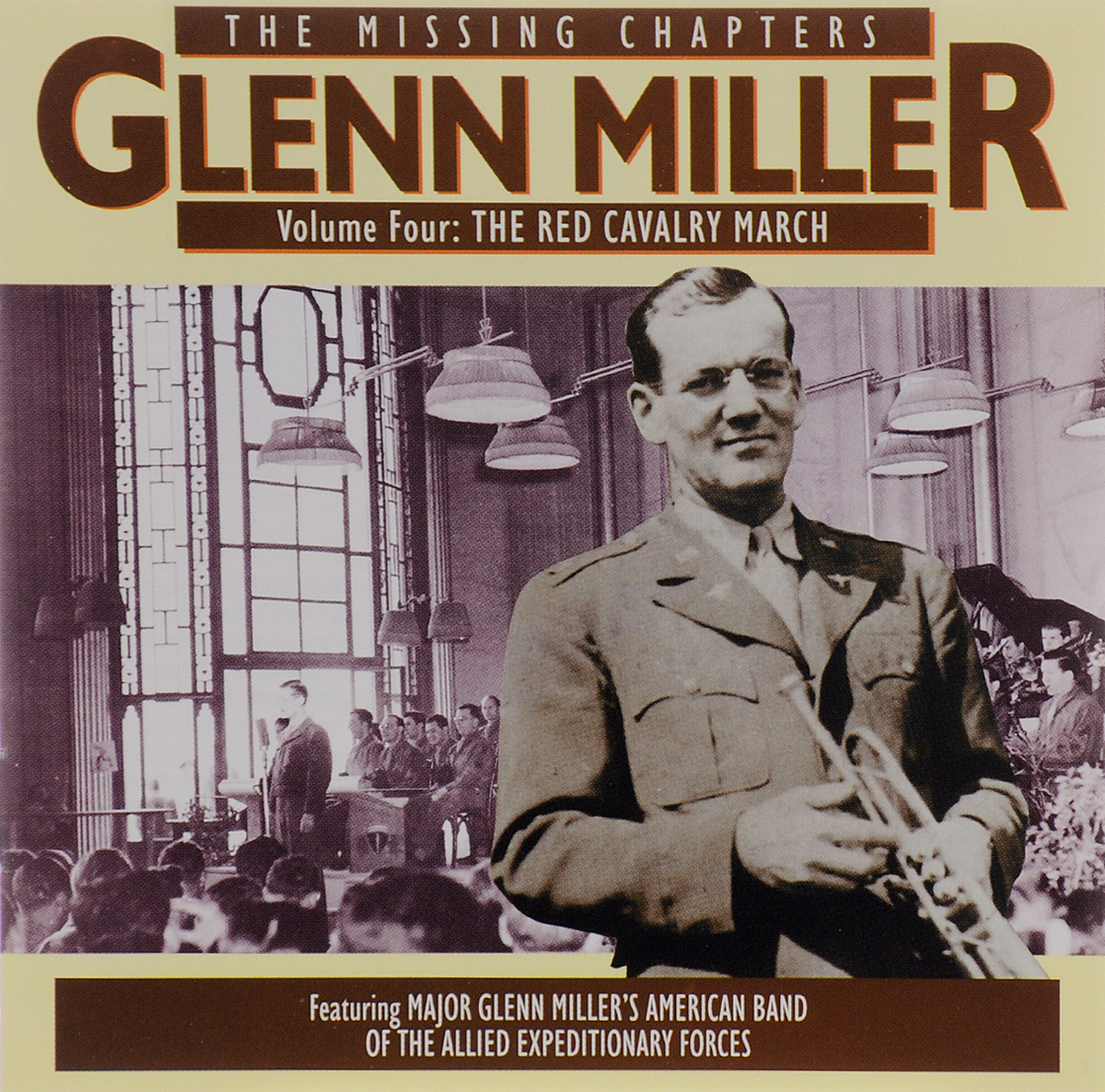Гленн Миллер,Major Glenn Miller's American Band Of The Allied Expeditionary Forces Glenn Miller. The Missing Chapters. Volume 4. The Red Cavalry March