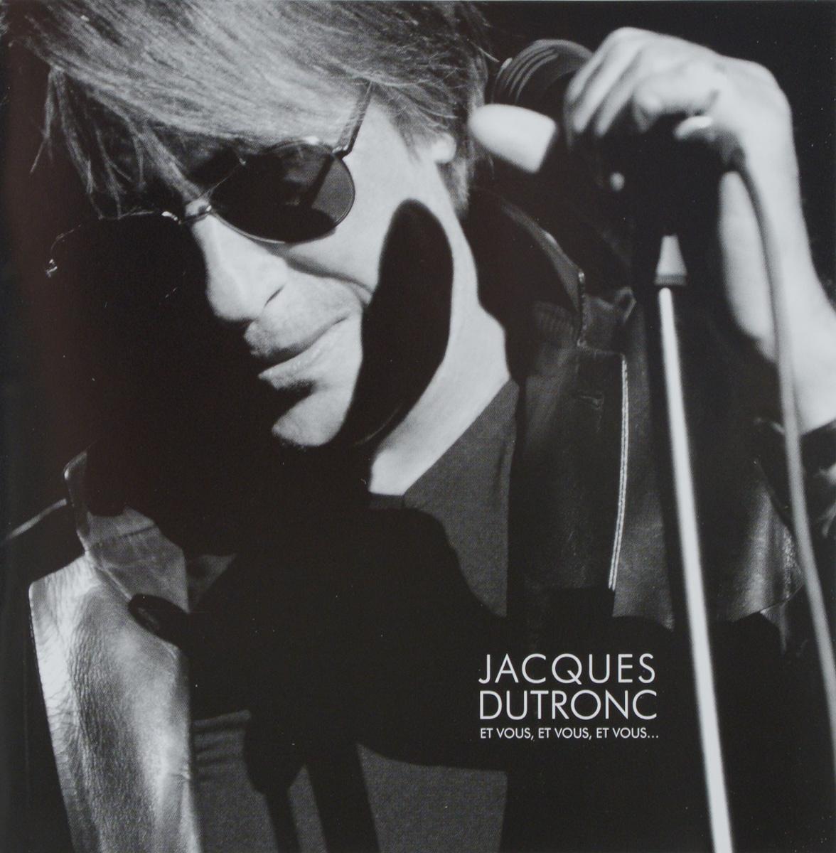 Jacques Dutronc. Et Vous, Et Vous, Et Vous…