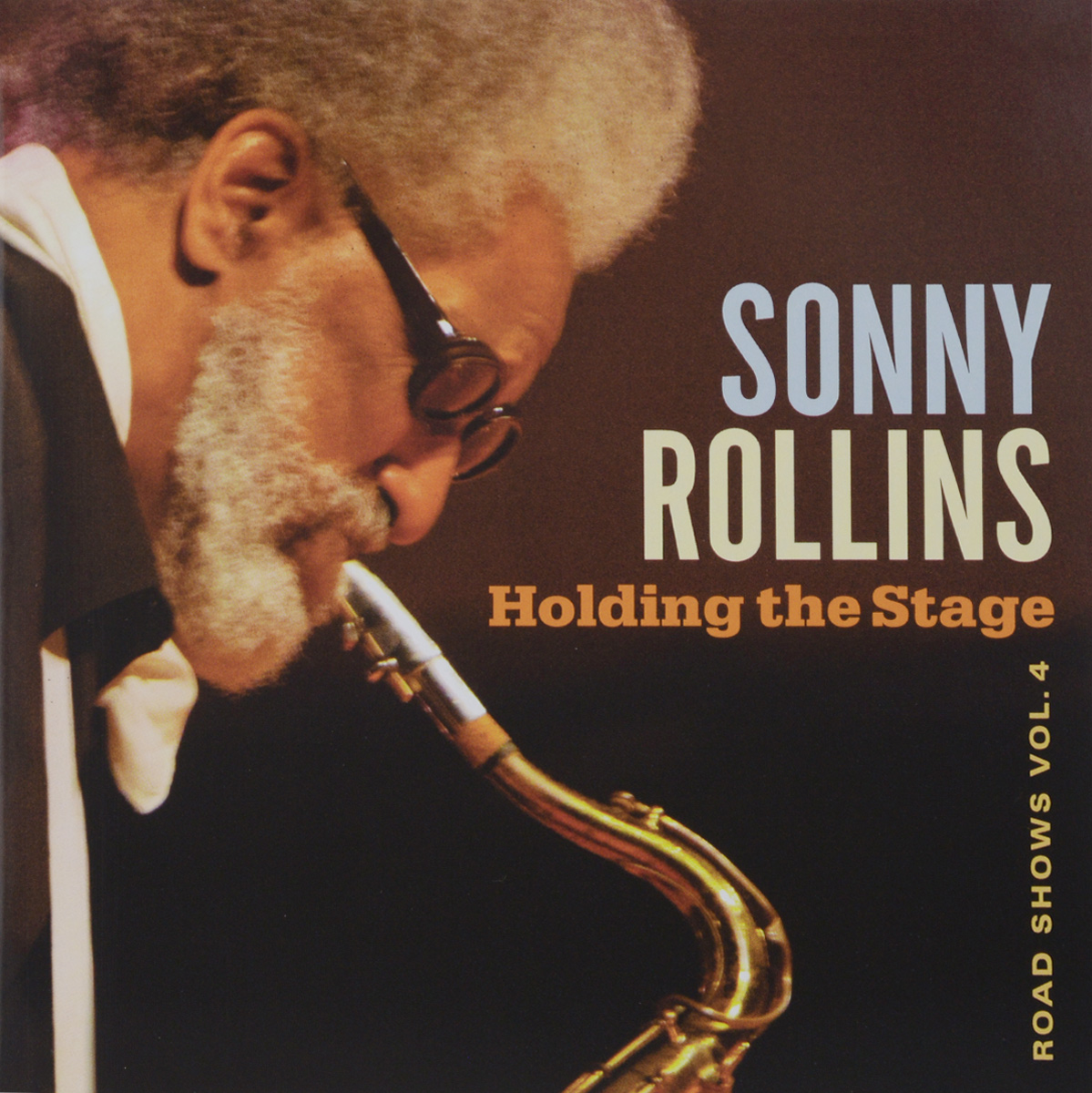 Сонни Роллинз Sonny Rollins. Holding The Stage. Road Shows. Vol. 4 sonny rollins sonny rollins volume 1 180 gr