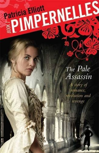 Pimpernelles: Book 1: The Pale Assassin