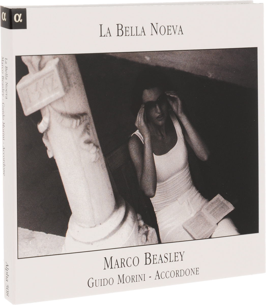 Marco Beasley. Guido Morini. La Bella Noeva