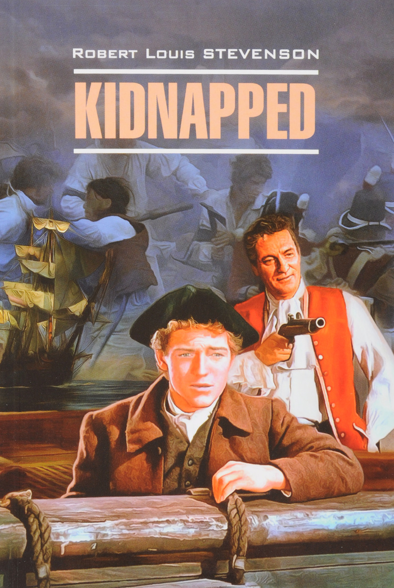 Robert Louis Stevenson Kidnapped / Похищенный the classic works of robert louis stevenson