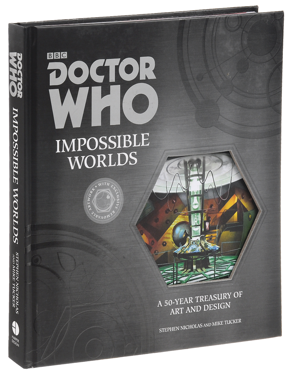 Doctor Who: Impossible Worlds: A 50-Year Treasury from the Doctor Who Art Department demanding the impossible
