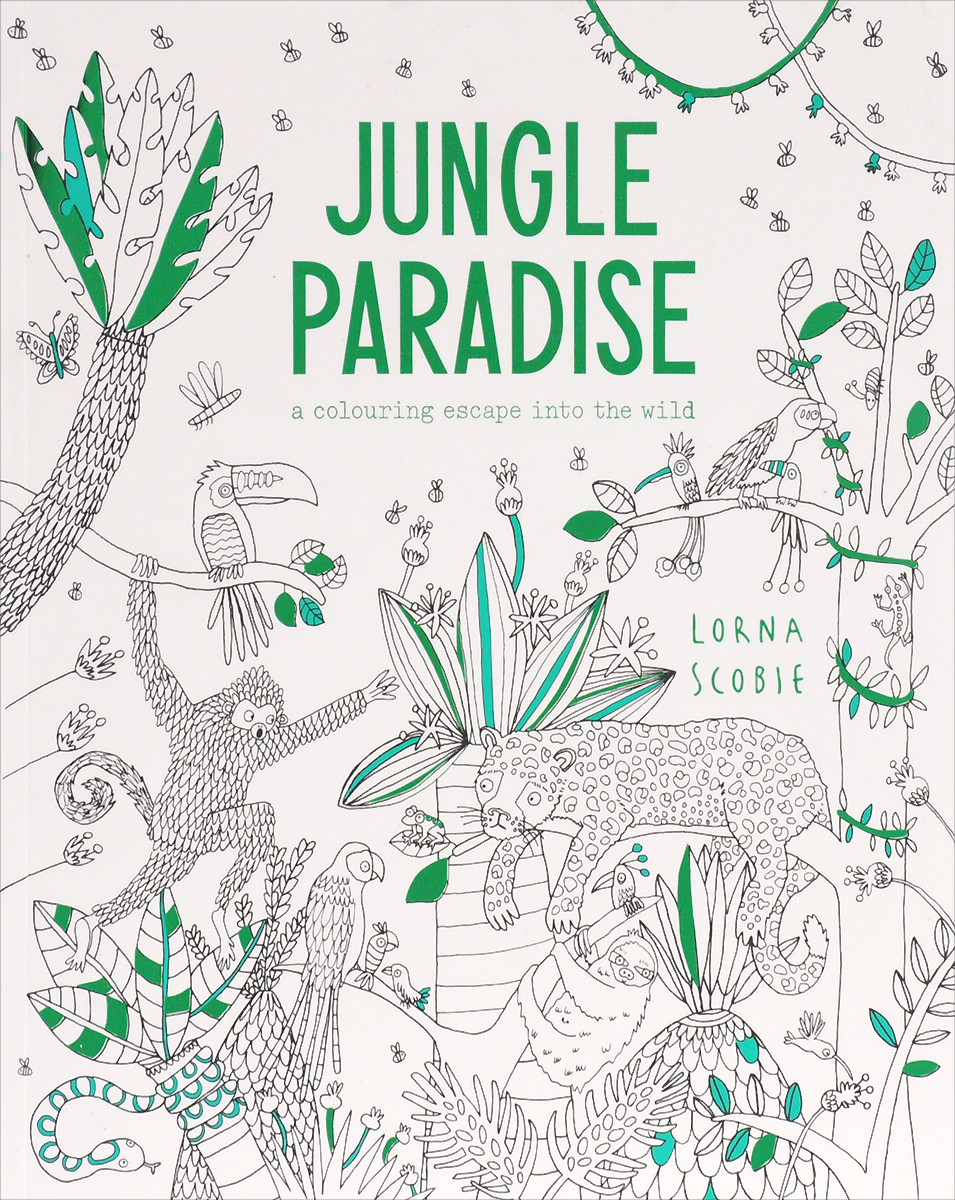 Jungle Paradise: A Colouring Escape into the Wild welcome to the jungle