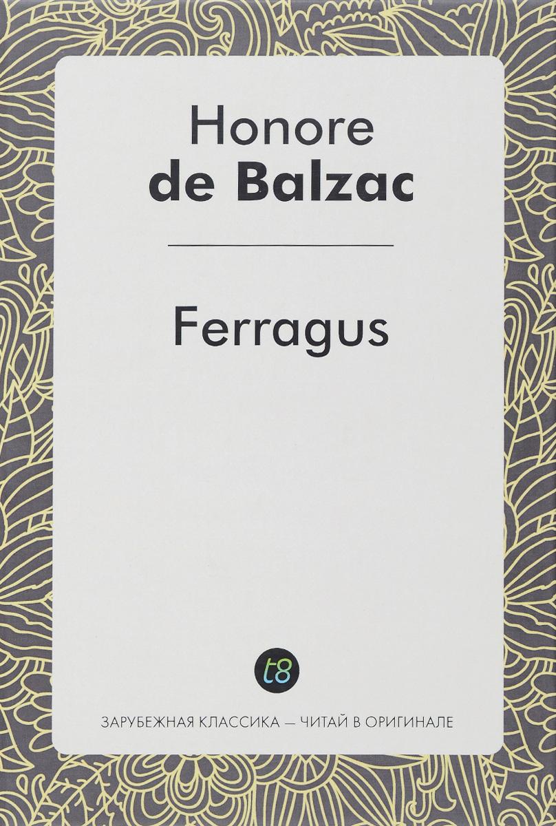 Honore de Balzac Ferragus ferragus