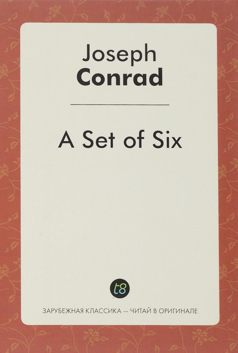 Joseph Conrad A Set of Six joseph conrad heart of darkness 4e nce