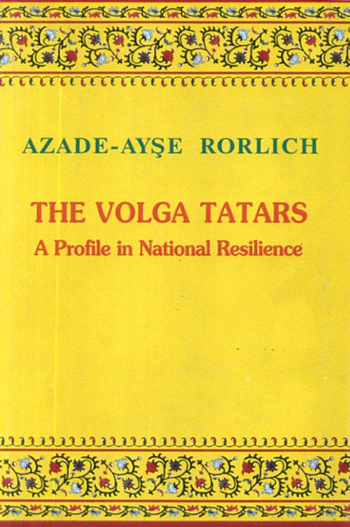 Rorlich A-A The Volga tatars. A Profile in National Resilience // Татары Поволжья. Очерк о национальном самоопределении. (In English) it8712f a hxs