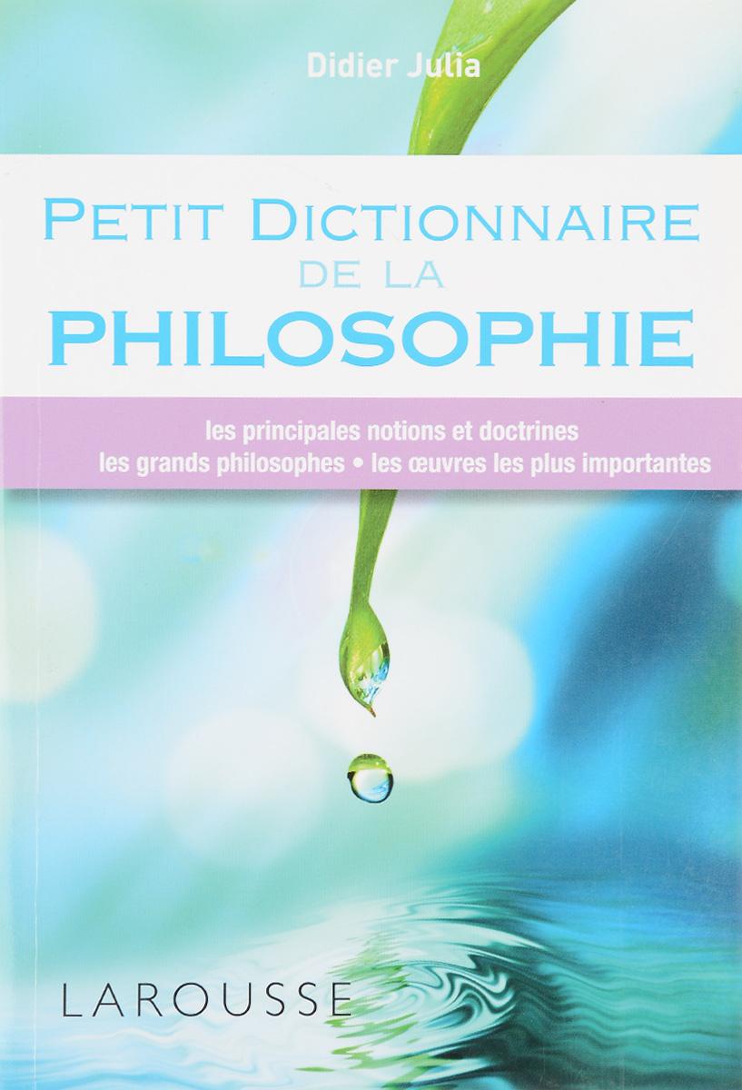Petit dictionnaire de la philosophie dictionnaire de citations francaises