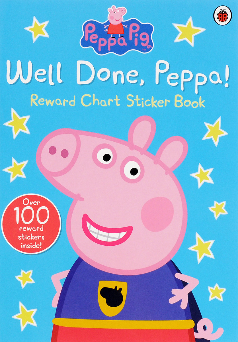 Well Done, Peppa! Reward Chart Sticker Book sahar cases чехол what is done in love is done well samsung galaxy s4 s4mini